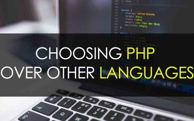 Choosing PHP Over Other Languages