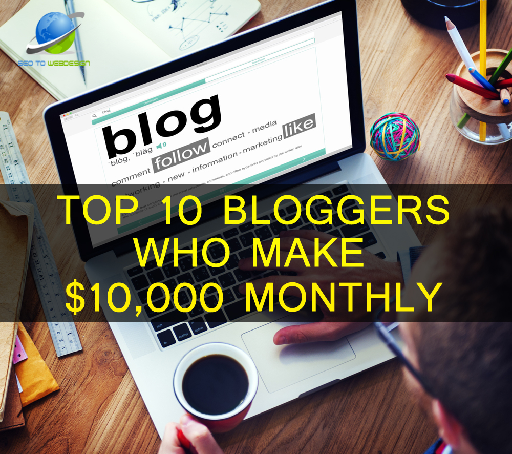 top-10-bloggers-who-make-10000-dollars-monthly-seo-to-web-design