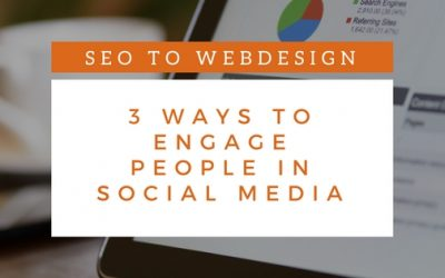 3 Ways to Engage People in Social Media