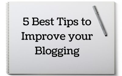 5 Best Tips to Improve your Blogging