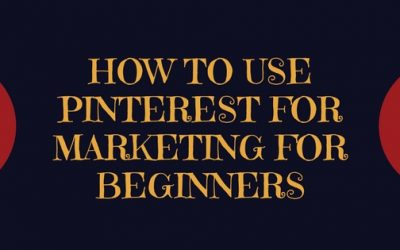 How To Use Pinterest for Marketing for Beginners