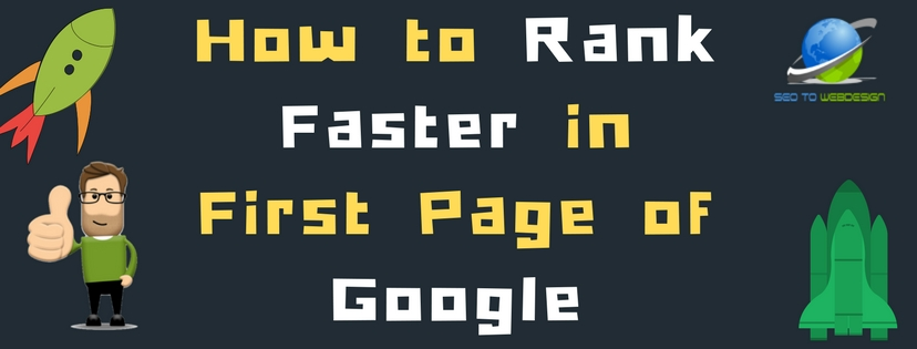 How to Rank Faster in First Page of Google